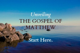 Unveiling the Gospel of Matthew: Index of Posts